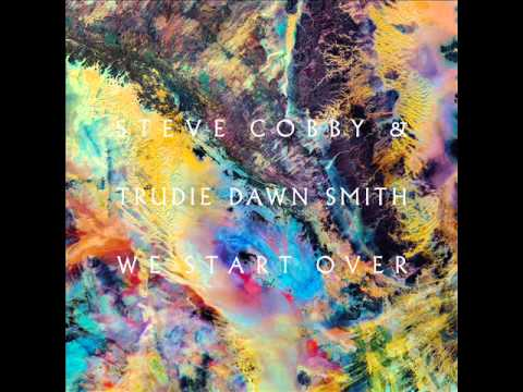 Steve Cobby & Trudie Dawn Smith - We Start Over (Apiento And Lx Remix)