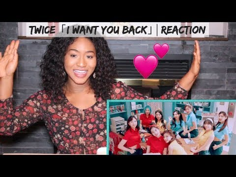 TWICE -「I WANT YOU BACK」   REACTION