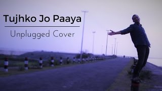 Tujhko Jo Paaya | Crook | Acoustic Cover with Chords(in description)