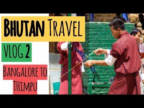 Bhutan Travel Guide Video Vlog | Vlog 2 | Bangalore to Kolkata to Thimpu