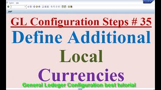 GL Config Steps # 35 Define Additional Local currencies Optional