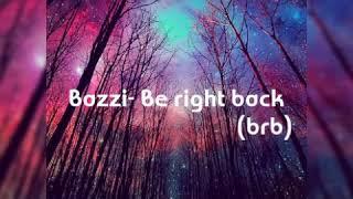 Bazzi - BRB (officical lyric)