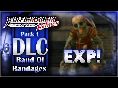 EASY EXP! Fire Emblem Echoes: Shadows of Valentia - Pack 1 DLC: Band of Bandages!