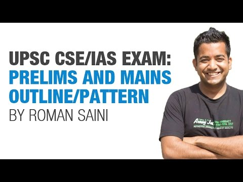 UPSC CSE/IAS Exam: Prelims and Mains Exam Outline/Pattern