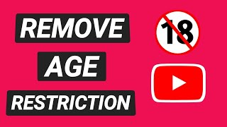 How To Remove Aġe Restrictions on YouTube (2021)