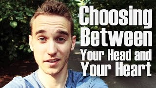 Choosing Between Your Head and Your Heart