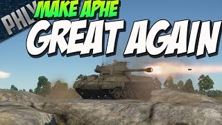 MAKE APHE GREAT AGAIN - American 1.63 BUFF (War Thunder Tank Gameplay)