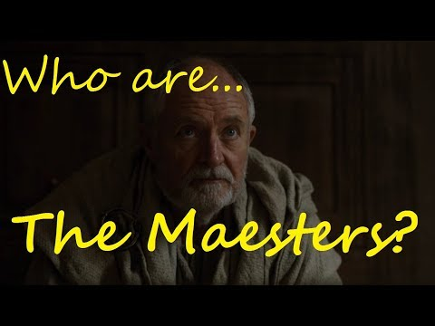 Who Are The Maesters? (Game Of Thrones)