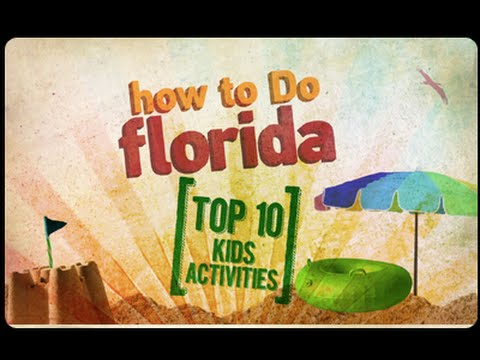Top 10 Kid Activities in Florida