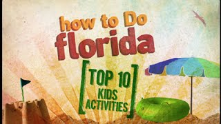 How to Do Florida: Top 10 Kid Activities in Florida