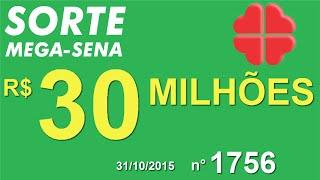 PALPITE MEGA SENA - 1756 - 31/10/2015 - sábado - SorteMegaSena RESULTADO