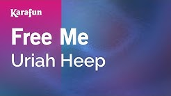 Karaoke Free Me - Uriah Heep *