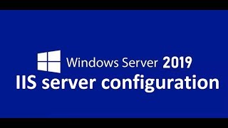 IIS server configuration in windows server 2019