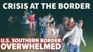 Crisis Escalates as Migrants Overwhelm the Southern US Border
