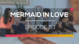 Mermaid In Love Episode 53