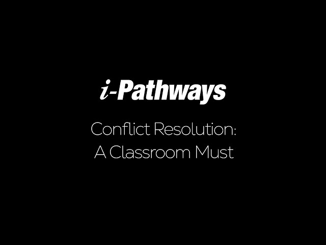 Conflict Resolution: A Classroom Must