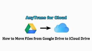 How to Move Files from Google Drive to iCloud [2020]