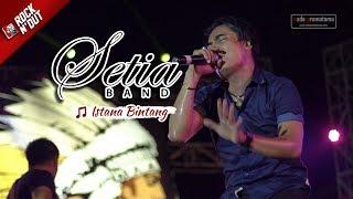 [NEW Video] Setia Band - Istana Bintang   Live Konser Apache ROCK 'N DUT   Samarinda 21 Oktober 2017