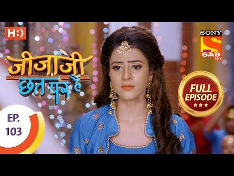 Jijaji Chhat Per Hai - Ep 103 - Full Episode - 31st May, 2018