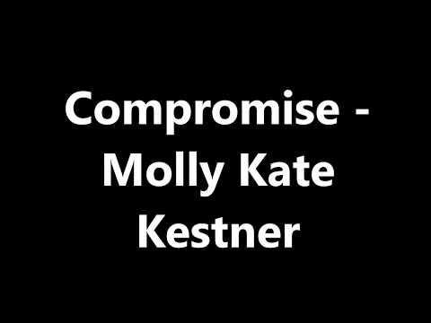 Compromise - Molly Kate Kestner (lyrics)