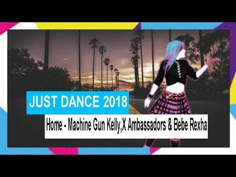 Just Dance 2018 | Home - Machine Gun Kelly, X Ambassadors & Bebe Rexha | FANMADE MASH-UP