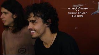 Slides & Grinds - Murilo Romão em Slow