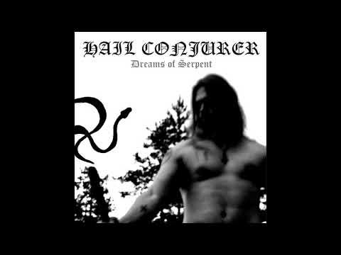 HAIL CONJURER  Dreams of Serpent full album