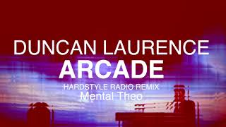 Duncan Laurence - Arcade  (Hardstyle Radio Rmx by Mental Theo)