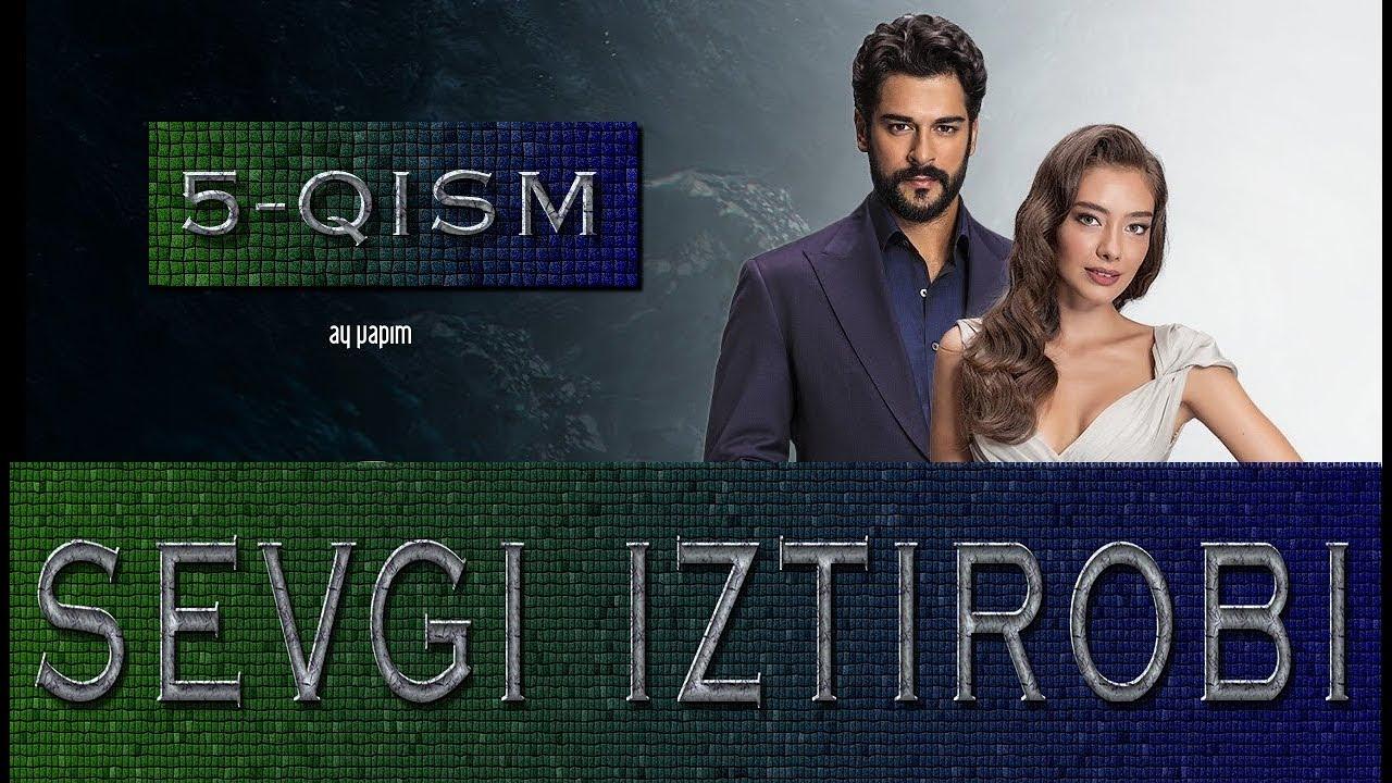Sevgi Iztirobi / Севги Изтироби 5-Qism (Turk seriali uzbek tilida)