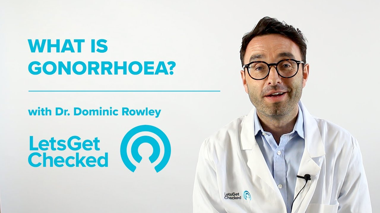 What Is Gonorrhoea? | Why Is Untreated Gonorrhoea So Serious?