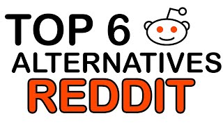 Top 6 Alternatives to Reddit!