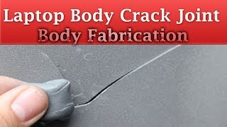 Laptop Body Crack Joint - Laptop Fabrication