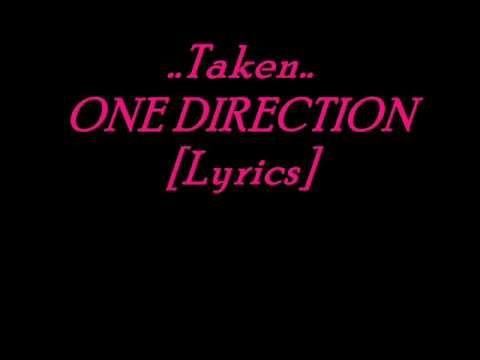 Taken- One Direction Lyrics
