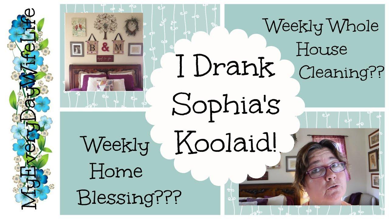 I Drank Sophia\'s Koolaid || Weekly Home Blessing or Whole House ...