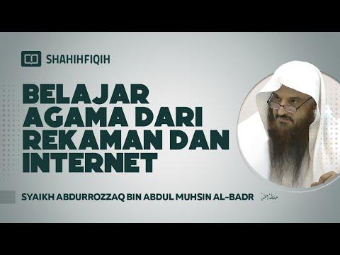 Belajar Agama Dari Rekaman Dan Internet ? - Syaikh Prof. Dr. Abdurrozaq Al-Badr