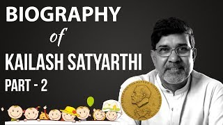 Biography of Kailash Satyarthi - Part 2 - Nobel Peace Prize winner , Bachpan Bachao Andolan