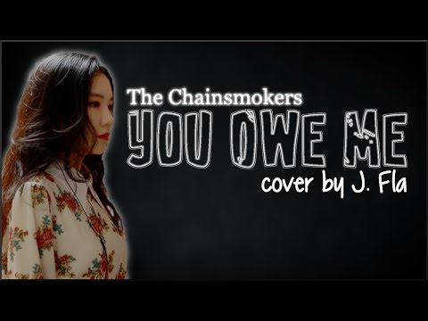 Lyrics: The Chainsmokers - You Owe Me (J. Fla cover)