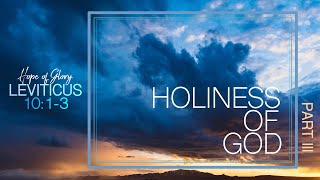 HOLINESS OF GOD (PART III)