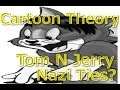 Cartoon Conspiracy Theory | Tom n Jerry is Nazi Propaganda?!