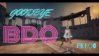 Goodbye BDO | PKboo (kappa)