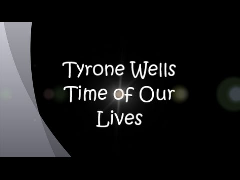 Tyrone Wells - Time of our lives