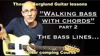 "Walking bass with chords ""part 2"" / Guitarcomping no.7 // Guitar lesson"