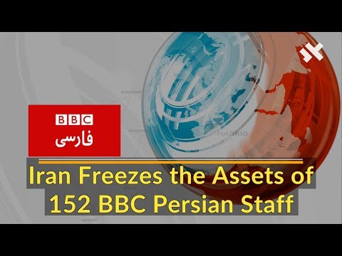Iran Freezes the Assets of 152 BBC Persian Staff