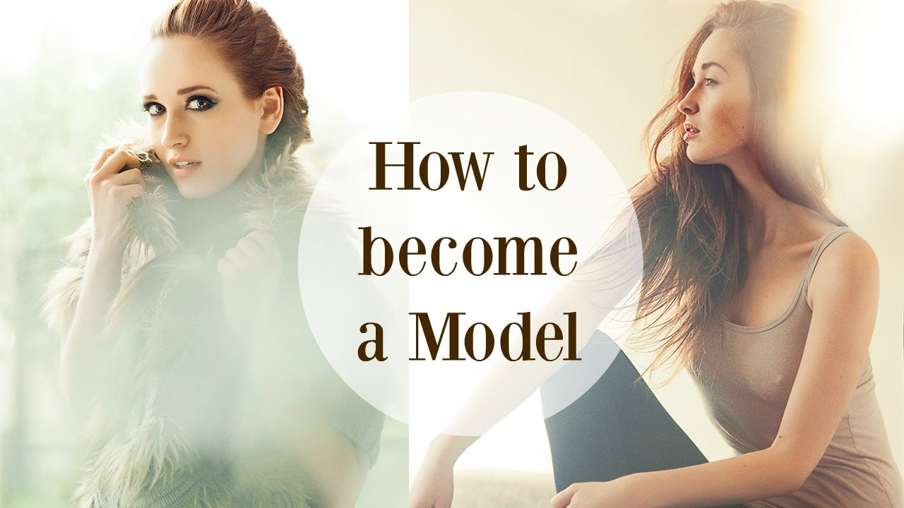 Your Step By Step Guide To The: How To Become A Model: Your Step-by-Step Guide