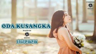 Download Mp3 Oda Kusangka Lirik Dan Lagu Pakpak