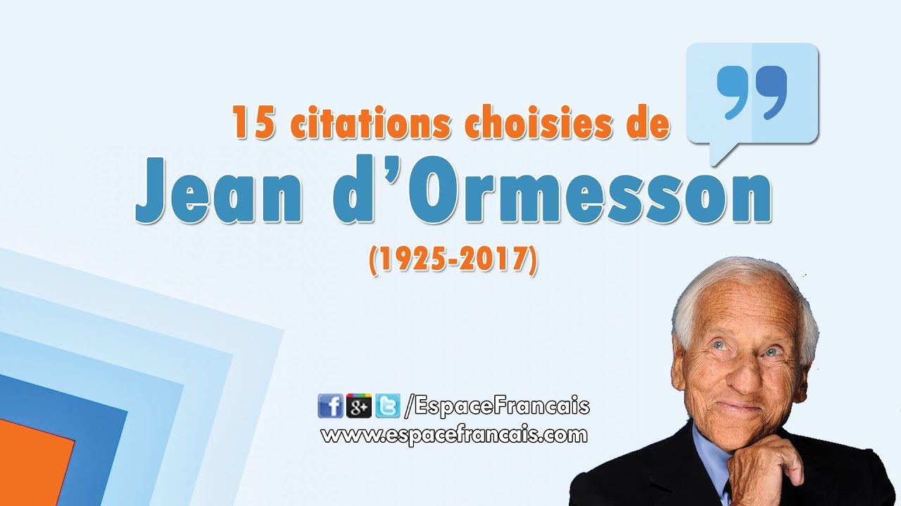 15 Citations Choisies De Jean D Ormesson