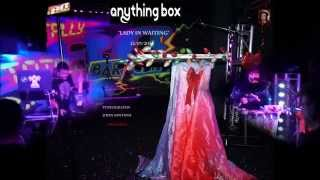 "ANYTHING BOX  ""Lady In Waiting"" Videography: JOHN SANTANA"