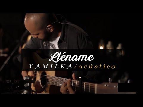 Yamilka - Lléname (Acústico)