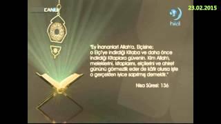 23-02-2015 Nisa Suresi 136. Ayetinin Meali - Yükselen Sözler – HİLAL TV