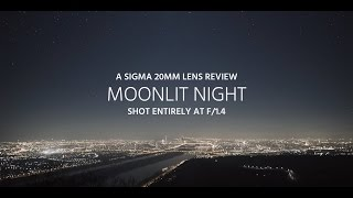 Moonlit Night - A Sigma 20mm Art Lens Review
